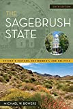 The Sagebrush State, 6th Edition: Nevada s History, Government, and Politics (Shepperson Series in Nevada History)