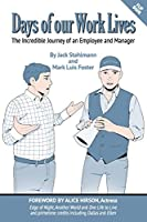 Days of our Work Lives: The Incredible Journey of an Employee and Manager