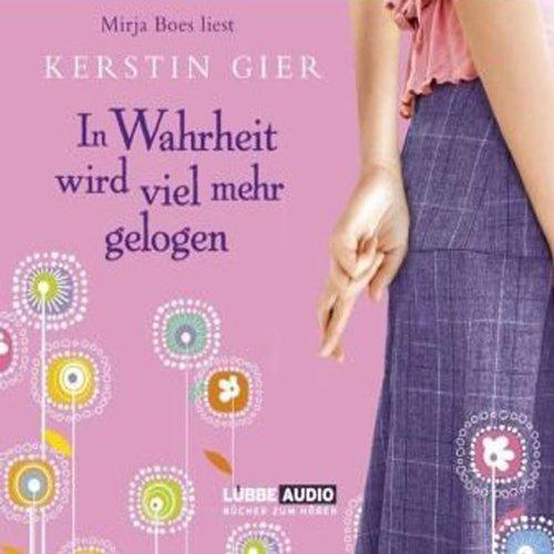 In Wahrheit wird viel mehr gelogen                   Autor:                                                                                                                                 Kerstin Gier                               Sprecher:                                                                                                                                 Mirja Boes                      Spieldauer: 4 Std. und 9 Min.     945 Bewertungen     Gesamt 4,4