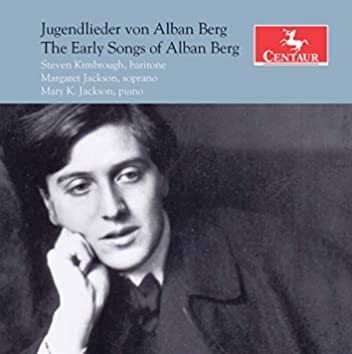 The Early Songs of Alban Berg