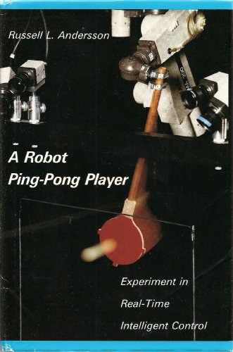 A Robot Ping-pong Player: Experiment in Real-time Intelligent Control (Artificial Intelligence Series)