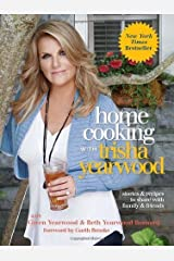 Home Cooking with Trisha Yearwood: Stories and Recipes to Share with Family and Friends by Trisha Yearwood(2010-04-06) Hardcover