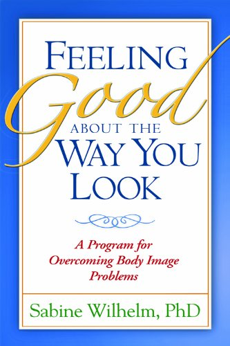 Feeling Good about the Way You Look: A Program for Overcoming Body Image Problems (English Edition)