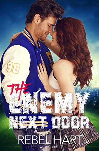 The Enemy Next Door: A Small Town Friends-To-Lovers Standalone Sports Romance (The Football Boys Boo