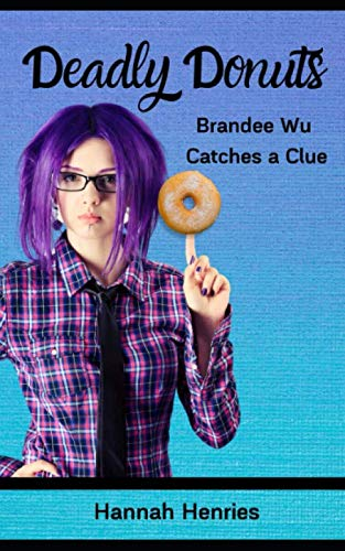 Deadly Donuts: Brandee Wu Catches a Clue