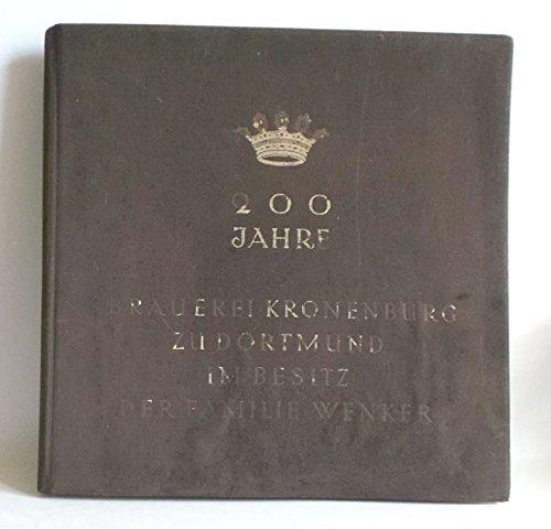 200 Jahre Brauerei Kronenburg zu Dortmund im Besitz der Familie Wenker. 1729 - 1929. Festschrift zum 200jährigen Jubiläum.