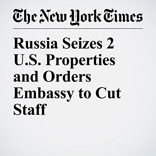 Russia Seizes 2 U.S. Properties and Orders Embassy to Cut Staff copertina