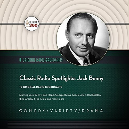 Classic Radio Spotlights: Jack Benny audiobook cover art