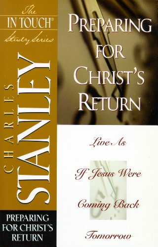 Preparing for Christ's Return (Life Principles Study Series Book 20)