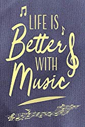 Life is Better with Music: Gift for People Who Enjoy & Love Music   Lined Notebook with Silhouettes of Musicians for Writing or Use as A Journal   Alternative to Appreciation & Greeting Cards