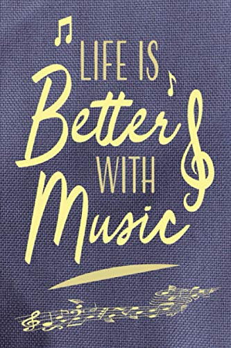 Life is Better with Music: Gift for People Who Enjoy & Love Music | Lined Notebook with Silhouettes of Musicians for Writing or Use as A Journal | Alternative to Appreciation & Greeting Cards