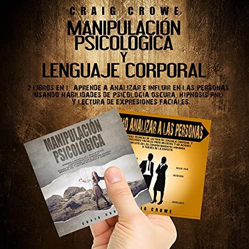 Couverture de Manipulación psicológica y lenguaje corporal : 2 libros en 1 [Psychological Manipulation and Body Language: 2 Books in 1]