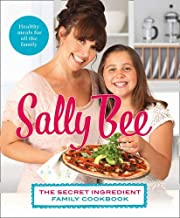 The Secret Ingredient: Family Cookbook by Sally Bee (2-Jan-2014) Paperback