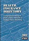 Health Insurance Directory: A Comprehensive Listing of Health Insurers and Guide to Insurance Claims Processing
