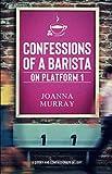 Confessions of a Barista: on Platform 1
