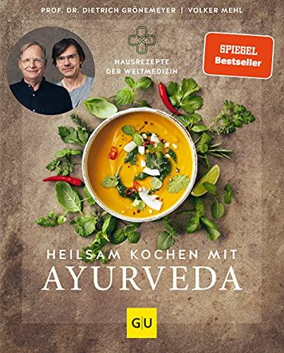Heilsam kochen mit Ayurveda (GU Einzeltitel Gesunde Ernährung)