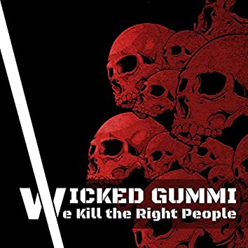 We Kill the Right People