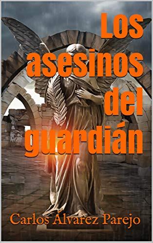 Los asesinos del guardián de Carlos Álvarez Parejo