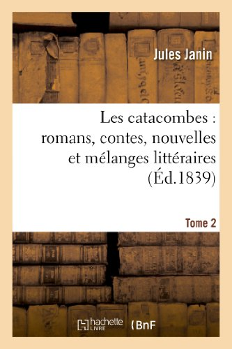 Les catacombes : romans, contes, nouvelles et mélanges littéraires. 2