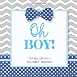 Oh Boy! Baby Shower Guest Book: Baby Shower GuestBook with Wishes & Advice for Parents + BONUS Gift Tracker Log + Keepsake Pages | Little Man Bow Tie Gray Blue Navy