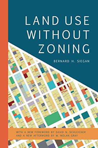 Compare Textbook Prices for Land Use without Zoning Mercatus Center at George Mason University New Edition ISBN 9781538148631 by Siegan, Bernard H
