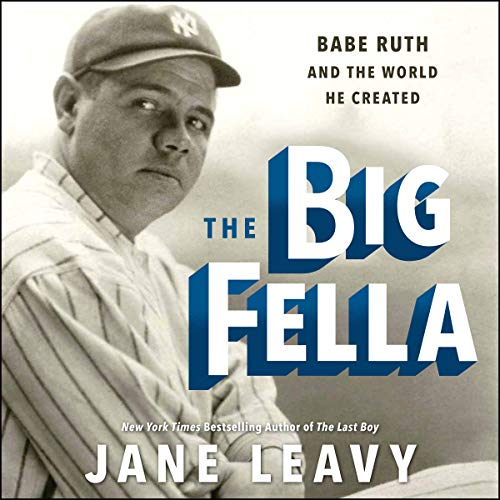 The Big Fella     Babe Ruth and the World He Created              By:                                                                                                                                 Jane Leavy                               Narrated by:                                                                                                                                 Jane Leavy,                                                                                        Fred Sanders                      Length: 22 hrs and 46 mins     75 ratings     Overall 3.9