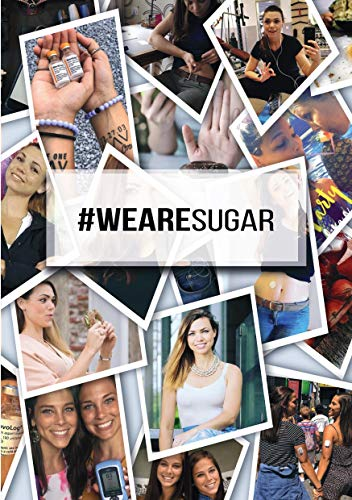 #WeAreSugar: The Young Life with Type 1 Diabetes: Strategies for a Life Without Limits (English Edition)