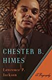 Chester B. Himes: A Biography (English Edition)...