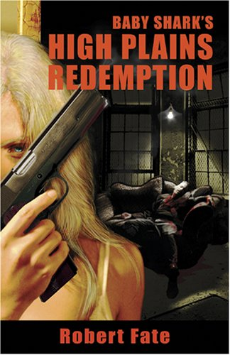 Book: Baby Shark's High Plains Redemption by Robert Fate