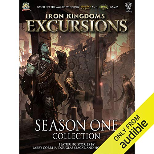 Iron Kingdoms Excursions: Season One Collection audiobook cover art