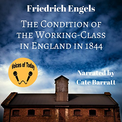 The Condition of the Working Class in England in 1844 audiobook cover art