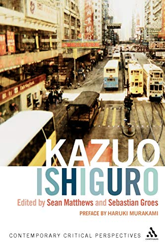 Kazuo Ishiguro: Contemporary Critical Perspectives