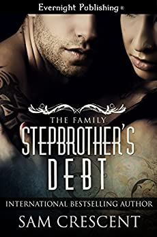 Stepbrother's Debt (The Family Book 1) by [Sam Crescent]