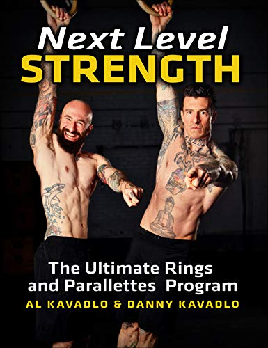 Next Level Strength: The Ultimate Rings and Parallettes Program