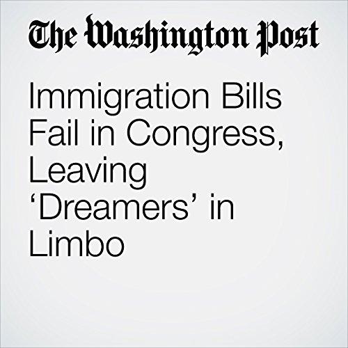Immigration Bills Fail in Congress, Leaving 'Dreamers' in Limbo copertina