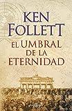 [El umbral de la eternidad / Edge of Eternity (Spanish Edition)] [By: Follett, Ken] [October, 2014]