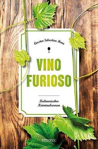 Vino Furioso: Kulinarischer Kriminalroman (Julius Eichendorff)