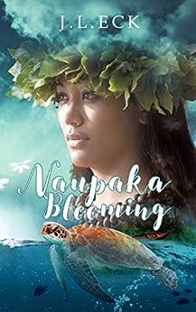 Naupaka Blooming: A Hawaiian Romance by [J.L. Eck]