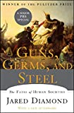 GUNS GERMS & STEEL REV/E: The Fates of Human Societies