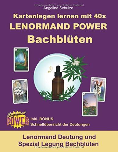 Kartenlegen lernen mit 40x LENORMAND POWER Bachblüten: Lenormand Deutung und Spezial Legung Bachblüten