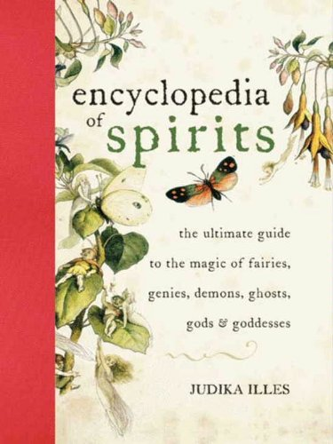 Encyclopedia of Spirits: The Ultimate Guide to the Magic of Fairies, Genies, Demons, Ghosts, Gods & Goddesses (English Edition)