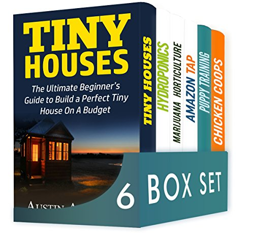 Crafts and Hobbies 6 in 1 Box Set: Tiny Houses, Hydroponics, Marijuana Horticulture, Amazon Tap, Puppy Training, Chicken Coops by [AUSTIN ANDERSON, Liam BROWN, William Jones, Noah Robinson, Alexander Miller, Mason THOMPSON]