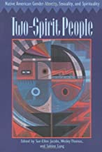 Two-Spirit People: Native American Gender Identity, Sexuality, and Spirituality