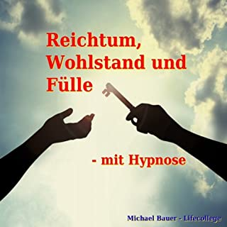 Reichtum, Wohlstand und Fülle - mit Hypnose Titelbild