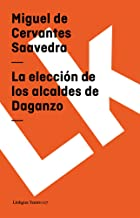 Elección de Los Alcaldes de Daganzo (Teatro)
