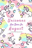 Unicorns Are Born In August Girls Notebook: Diary Writing, Journal, School: Pink Gift Composition Notepad To Write Down Dreams, Wishes, Notes, Songs, Stories, Lists, Plans, etc. - JB BOOKS