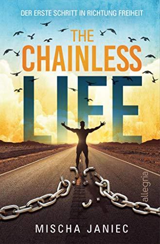 The Chainless Life: Der erste Schritt in Richtung Freiheit
