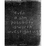 even a slim possibility is worth investigating: 8 x 10 College Ruled Line Spacing 120 Pages Journal Notebook Diary School notes matte cover With sensations Quotes