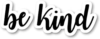 Be Kind Sticker Inspirational Quotes Stickers - Laptop Stickers - 2.5