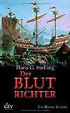 Hans G. Stelling: Der Blutrichter